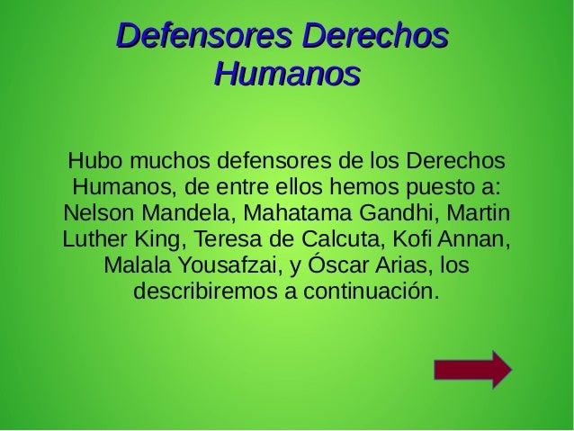 Defensores DerechosDefensores Derechos HumanosHumanos Hubo muchos defensores de los Derechos Humanos, de entre ellos hemos...