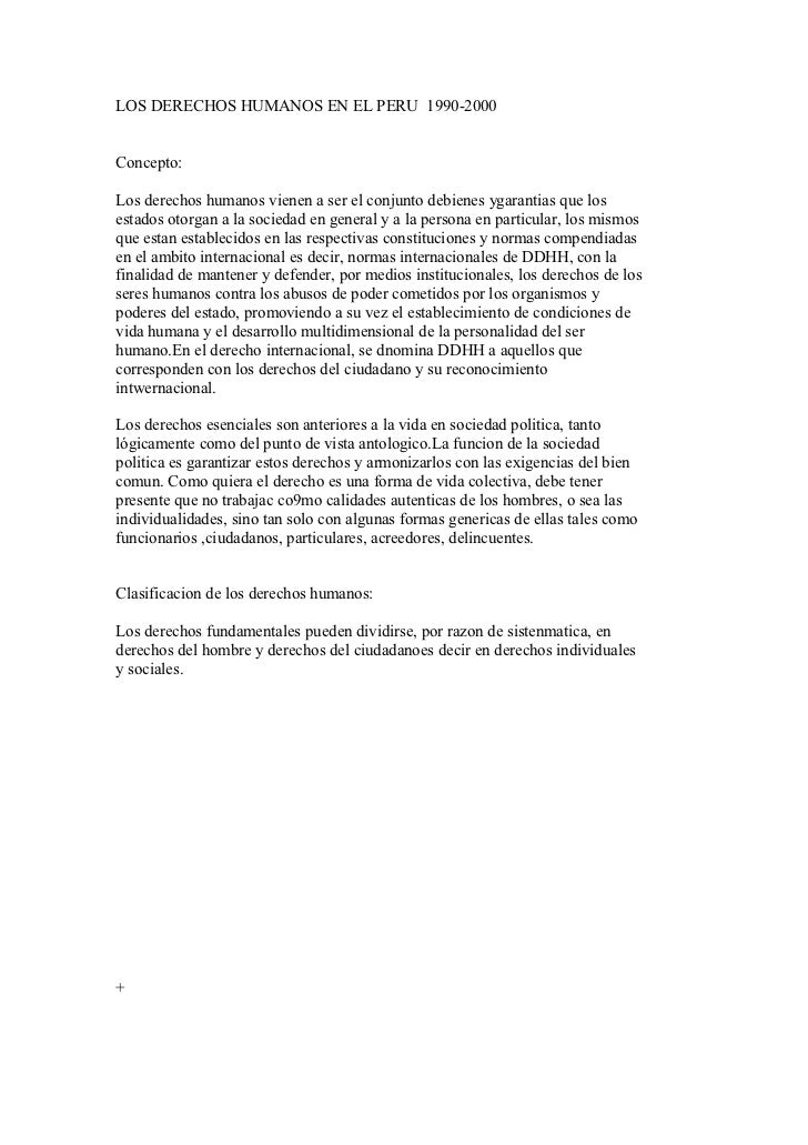 LOS DERECHOS HUMANOS EN EL PERU 1990-2000Concepto:Los derechos humanos vienen a ser el conjunto debienes ygarantias que lo...