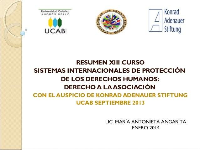 RESUMEN XIII CURSO SISTEMAS INTERNACIONALES DE PROTECCIÓN DE LOS DERECHOS HUMANOS: DERECHO A LA ASOCIACIÓN CON EL AUSPICIO...