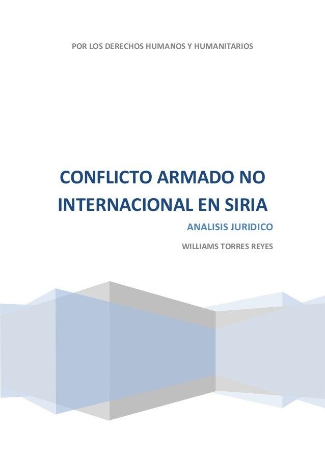 POR LOS DERECHOS HUMANOS Y HUMANITARIOSCONFLICTO ARMADO NOINTERNACIONAL EN SIRIA                         ANALISIS JURIDICO...