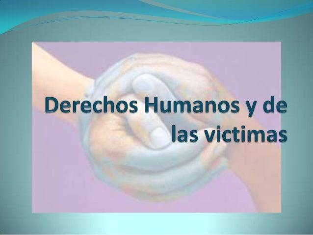 ¿Quiénes se consideran víctimas? Es víctima directa la persona que ha sufrido el daño o consecuencia de  un delito. Tambi...