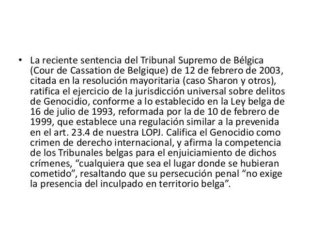 • La reciente sentencia del Tribunal Supremo de Bélgica (Cour de Cassation de Belgique) de 12 de febrero de 2003, citada e...