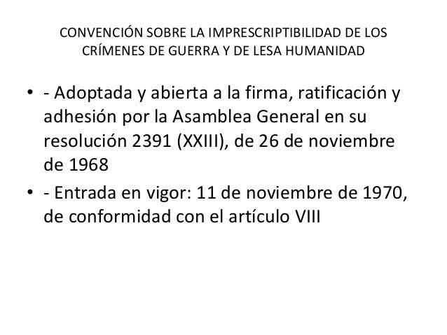 CONVENCIÓN SOBRE LA IMPRESCRIPTIBILIDAD DE LOS CRÍMENES DE GUERRA Y DE LESA HUMANIDAD • - Adoptada y abierta a la firma, r...