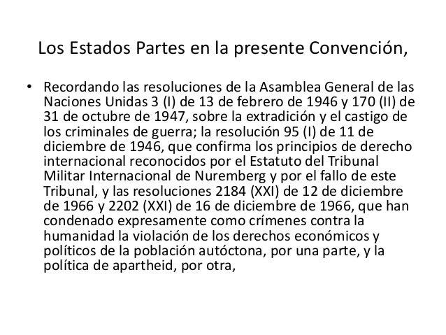 Los Estados Partes en la presente Convención, • Recordando las resoluciones de la Asamblea General de las Naciones Unidas ...