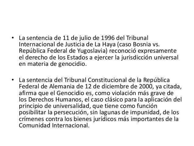 • La sentencia de 11 de julio de 1996 del Tribunal Internacional de Justicia de La Haya (caso Bosnia vs. República Federal...