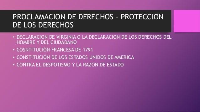 PROCLAMACION DE DERECHOS – PROTECCION DE LOS DERECHOS • DECLARACION DE VIRGINIA O LA DECLARACION DE LOS DERECHOS DEL HOMBR...