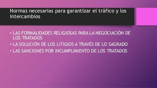 Normas necesarias para garantizar el tráfico y los intercambios • LAS FORMALIDADES RELIGIOSAS PARA LA NEGOCIACIÓN DE LOS T...