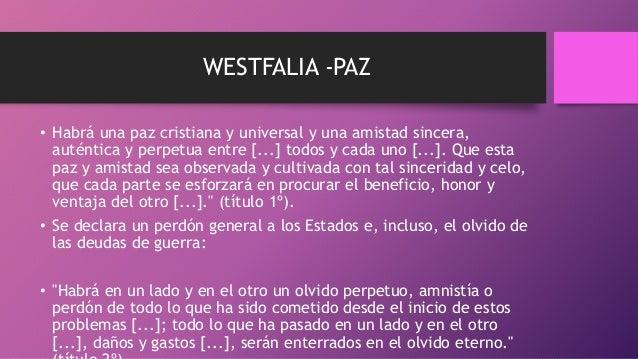 WESTFALIA -PAZ • Habrá una paz cristiana y universal y una amistad sincera, auténtica y perpetua entre [...] todos y cada ...