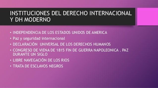 INSTITUCIONES DEL DERECHO INTERNACIONAL Y DH MODERNO • INDEPENDENCIA DE LOS ESTADOS UNIDOS DE AMERICA • Paz y seguridad in...