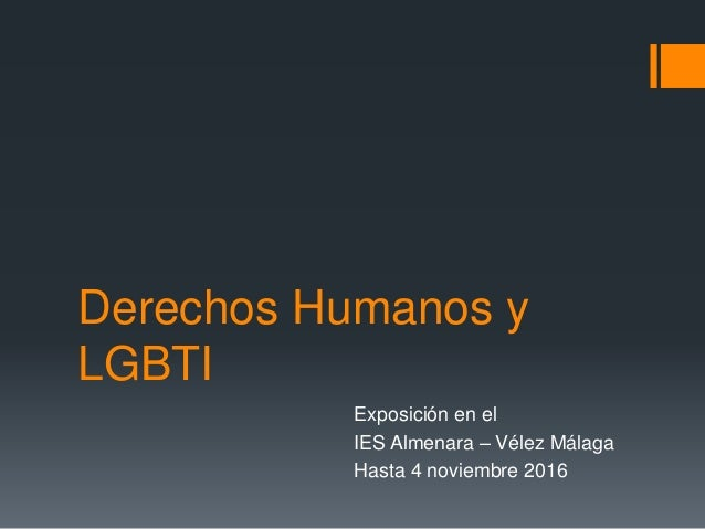 Derechos Humanos y LGBTI Exposición en el IES Almenara – Vélez Málaga Hasta 4 noviembre 2016