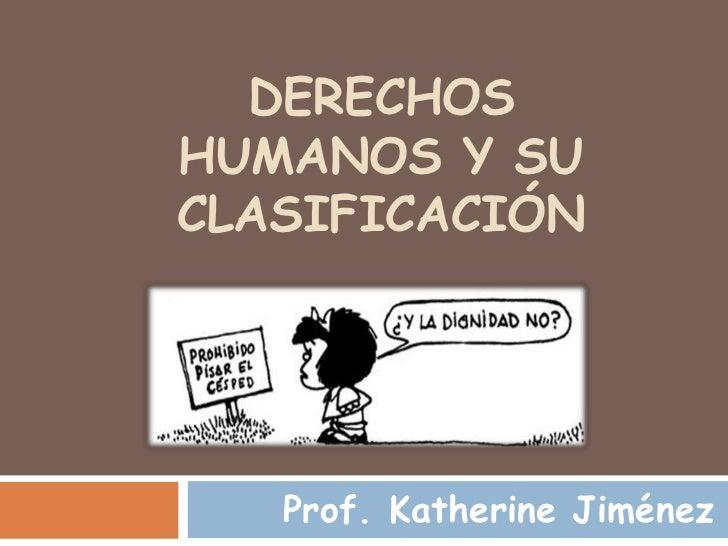 DERECHOSHUMANOS Y SUCLASIFICACIÓN   Prof. Katherine Jiménez