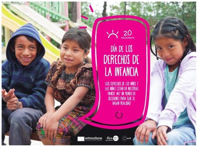 Día de LOS DERECHOS DE LA INFANCIA ¡Los derechos de los nINos y las nINas están en nuestras manos! Hay un mundo de decisio...