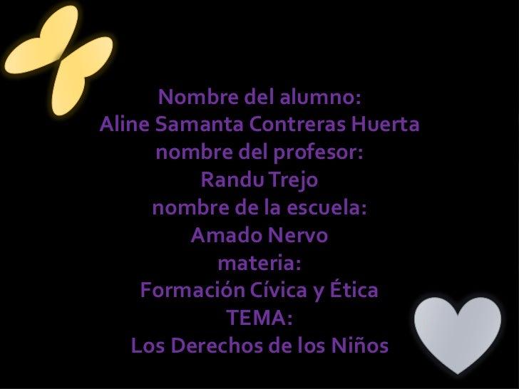 Nombre del alumno:Aline Samanta Contreras Huerta nombre del profesor:Randu Trejonombre de la escuela:Amado Nervomateria:Fo...