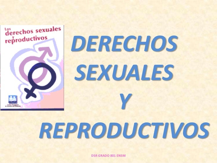 DERECHOS SEXUALES Y REPRODUCTIVOS<br />DSR GRADO 801 ENSM<br />
