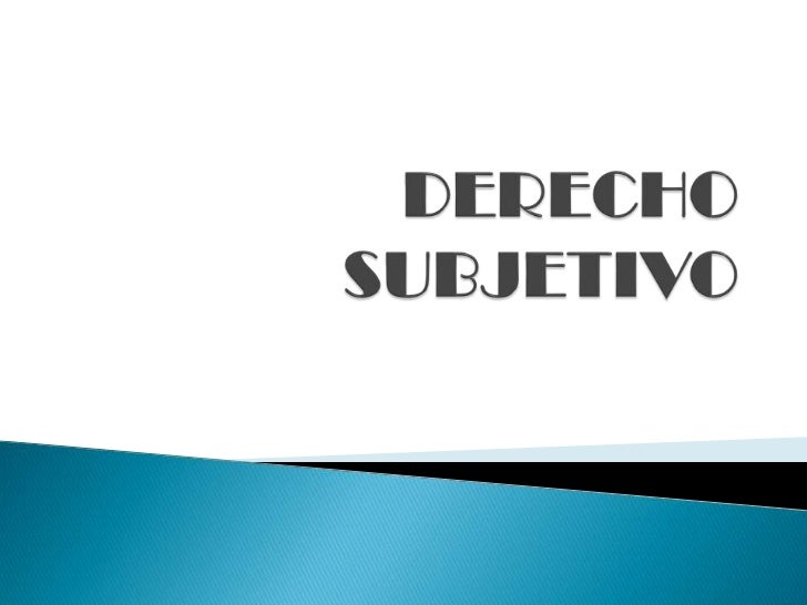 DERECHO SUBJETIVO<br />
