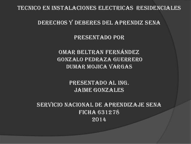 TECNICO EN INSTALACIONES ELECTRICAS RESIDENCIALES DERECHOS Y DEBERES DEL APRENDIZ SENA PRESENTADO POR OMAR BELTRAN FERNÁND...