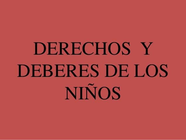 DERECHOS YDEBERES DE LOSNIÑOS
