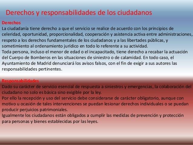 Derechos y responsabilidades de los ciudadanos Derechos La ciudadanía tiene derecho a que el servicio se realice de acuerd...