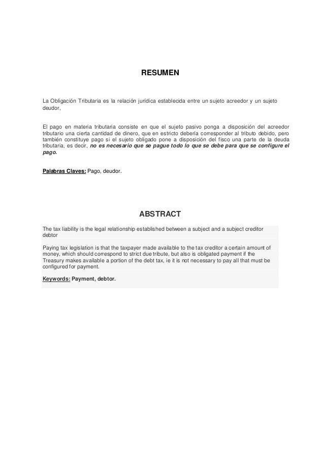 RESUMENLa Obligación Tributaria es la relación jurídica establecida entre un sujeto acreedor y un sujetodeudor,El pago en ...