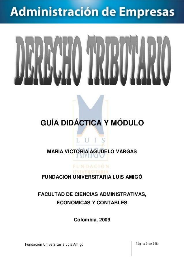 GUÍA DIDÁCTICA Y MÓDULO  MARIA VICTORIA AGUDELO VARGAS  FUNDACIÓN UNIVERSITARIA LUIS AMIGÓ  FACULTAD DE CIENCIAS ADMINISTR...