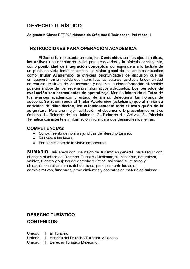 DERECHO TURÍSTICOAsignatura Clave: DER003 Número de Créditos: 5 Teóricos: 4 Prácticos: 1INSTRUCCIONES PARA OPERACIÓN ACADÉ...