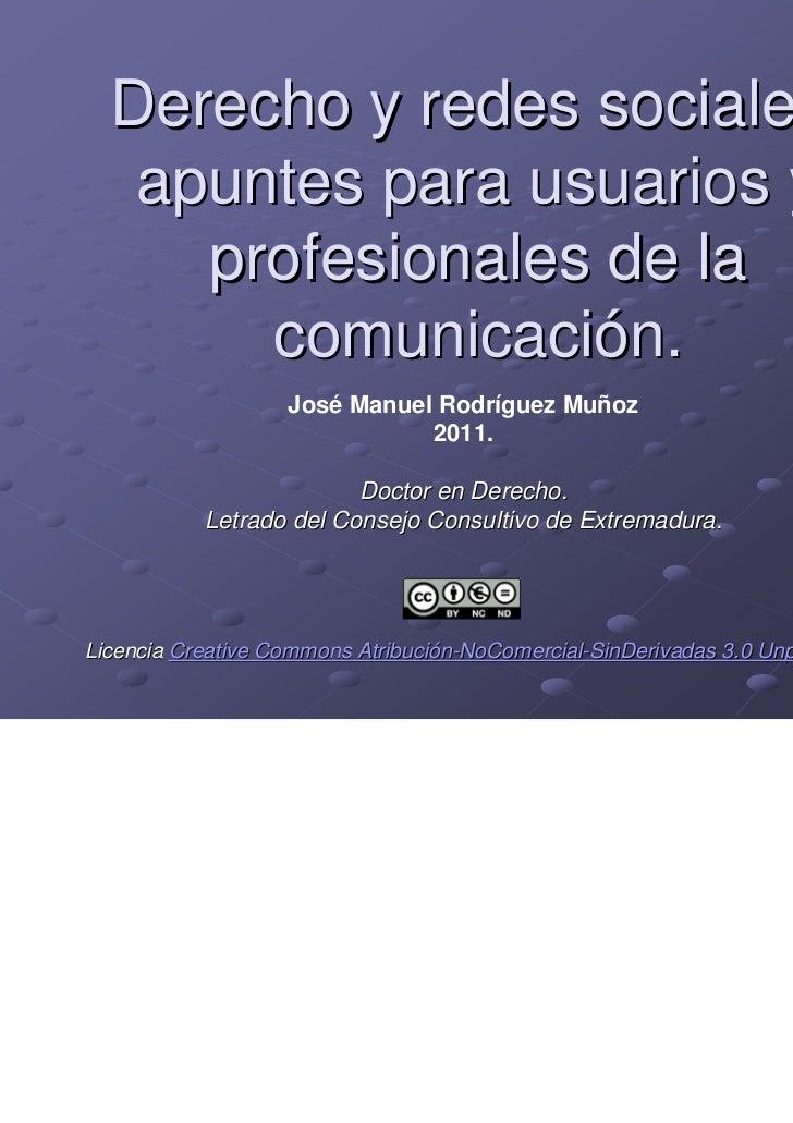 Derecho y redes sociales:   apuntes para usuarios y     profesionales de la       comunicación.                   José Man...