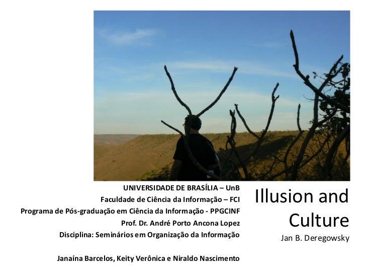 UNIVERSIDADE DE BRASÍLIA – UnB                       Faculdade de Ciência da Informação – FCI   Illusion andPrograma de Pó...
