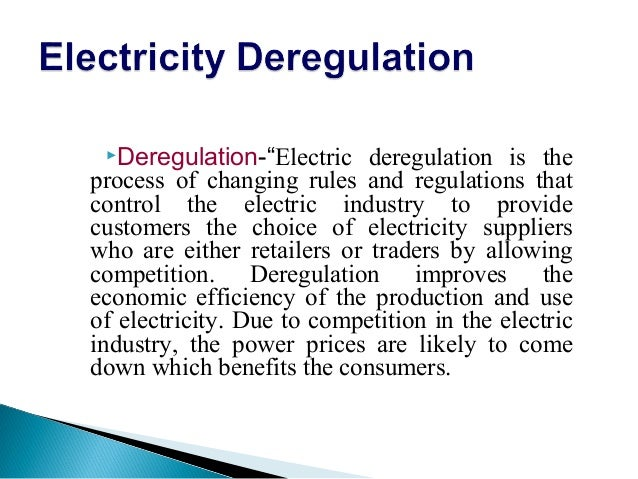 A deregulation of the electrical industry