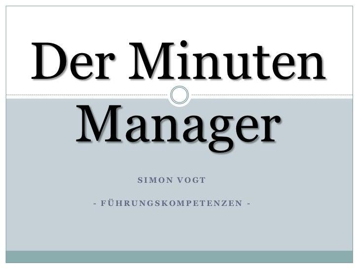 DerMinuten Manager<br />Simon Vogt<br />- Führungskompetenzen -<br />