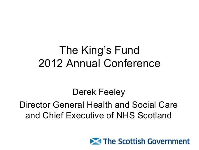 The King's Fund    2012 Annual Conference             Derek FeeleyDirector General Health and Social Care and Chief Execut...