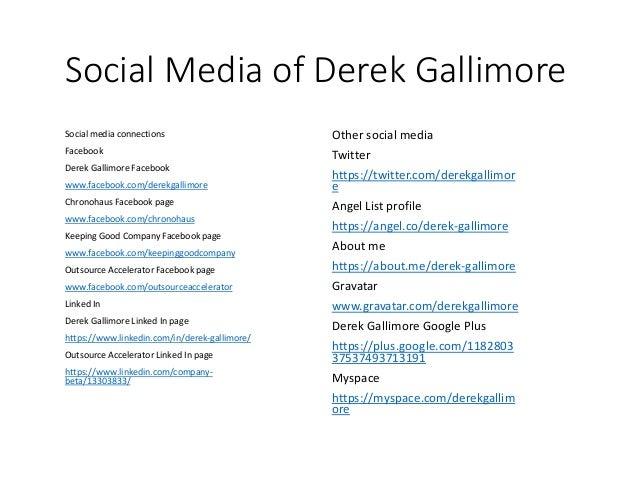 Social Media of Derek Gallimore Social media connections Facebook Derek Gallimore Facebook www.facebook.com/derekgallimore...