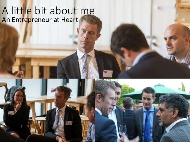A little bit about me An Entrepreneur at Heart