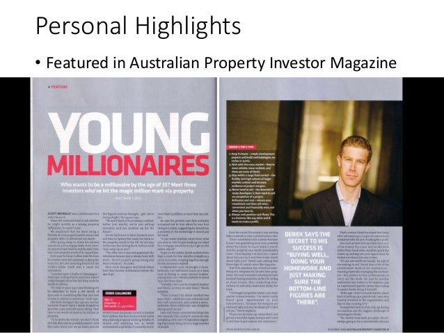 Personal Highlights • Featured in Australian Property Investor Magazine