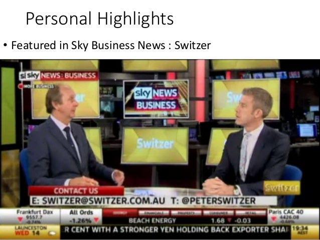 Personal Highlights • Featured in Sky Business News : Switzer