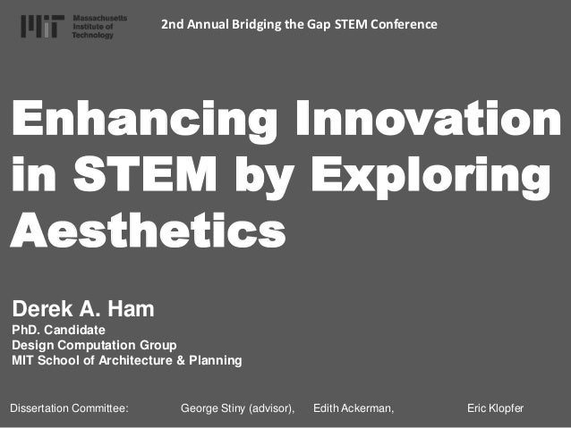 2nd Annual Bridging the Gap STEM Conference  Enhancing Innovation in STEM by Exploring Aesthetics Derek A. Ham PhD. Candid...