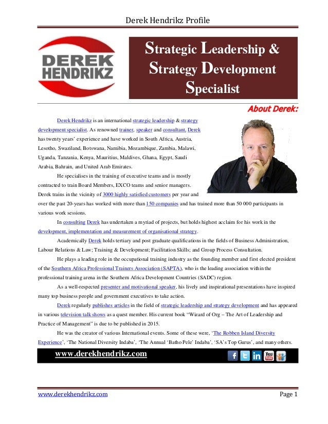 Derek Hendrikz Profile About Derek: Derek Hendrikz is an international strategic leadership & strategy development special...