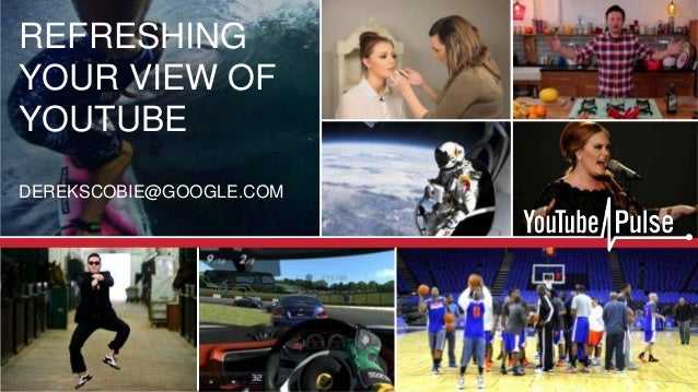 REFRESHINGYOUR VIEW OFYOUTUBEDEREKSCOBIE@GOOGLE.COM