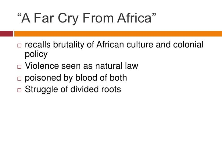a far cry from africa analysis