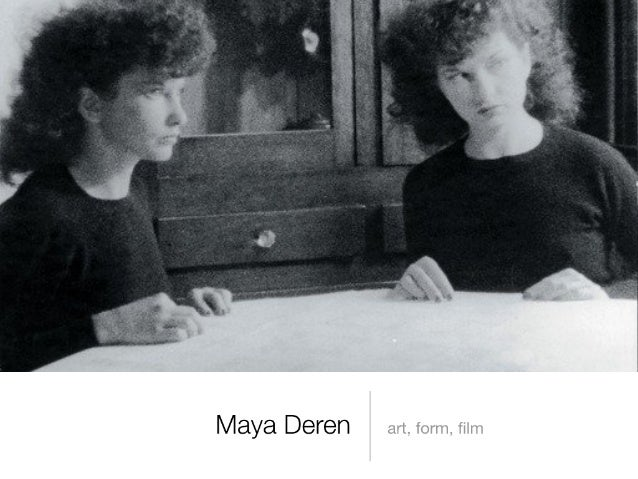 Maya Deren: Art, Form, Film