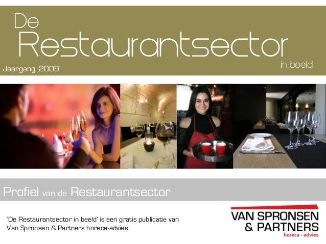 'De Restaurantsector in beeld' is een gratis publicatie vanVan Spronsen & Partners horeca-adviesRestaurantsectorProfiel va...