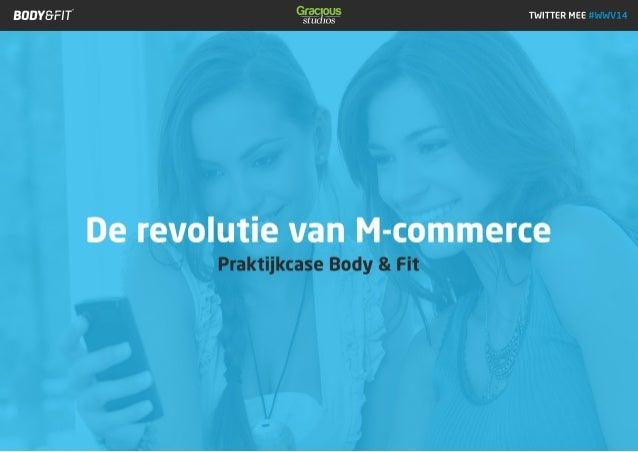 De revolutie van m-commerce - Gracious Studios, Webwinkel Vakdagen 2014