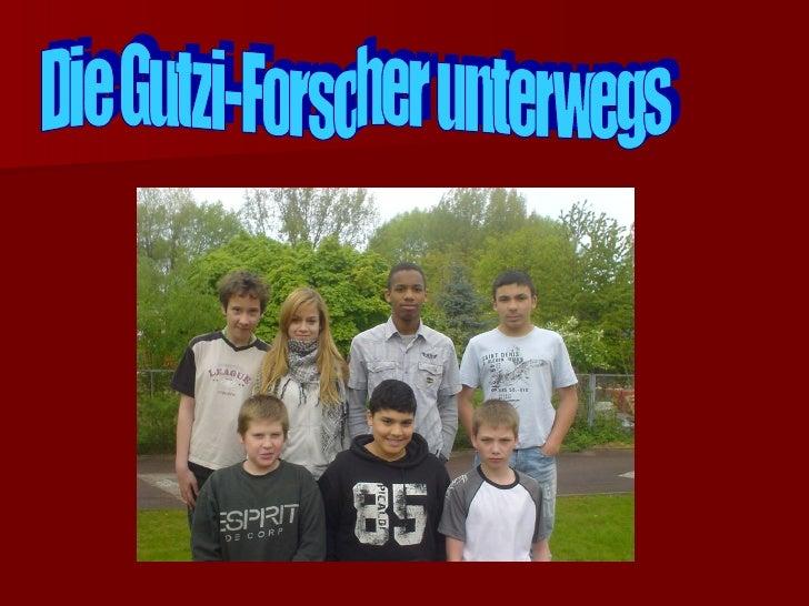 Die Gutzi-Forscher unterwegs
