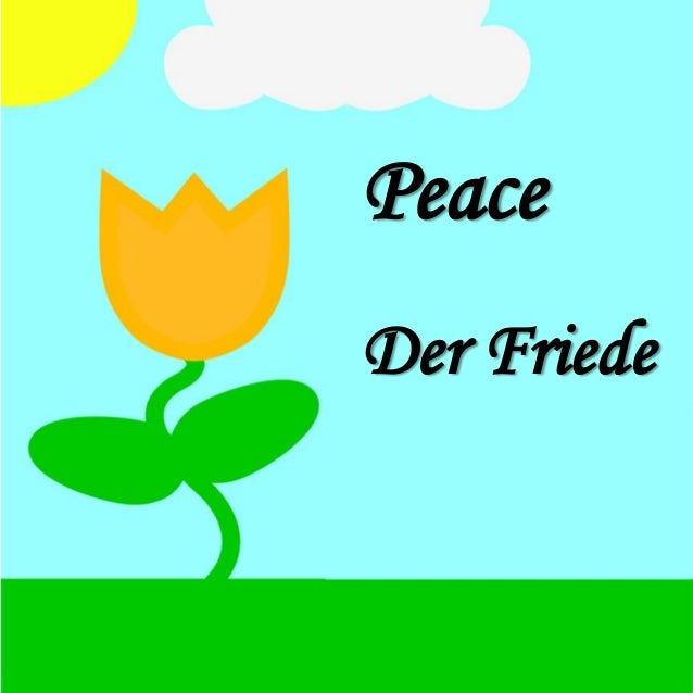 Peace  Der Friede