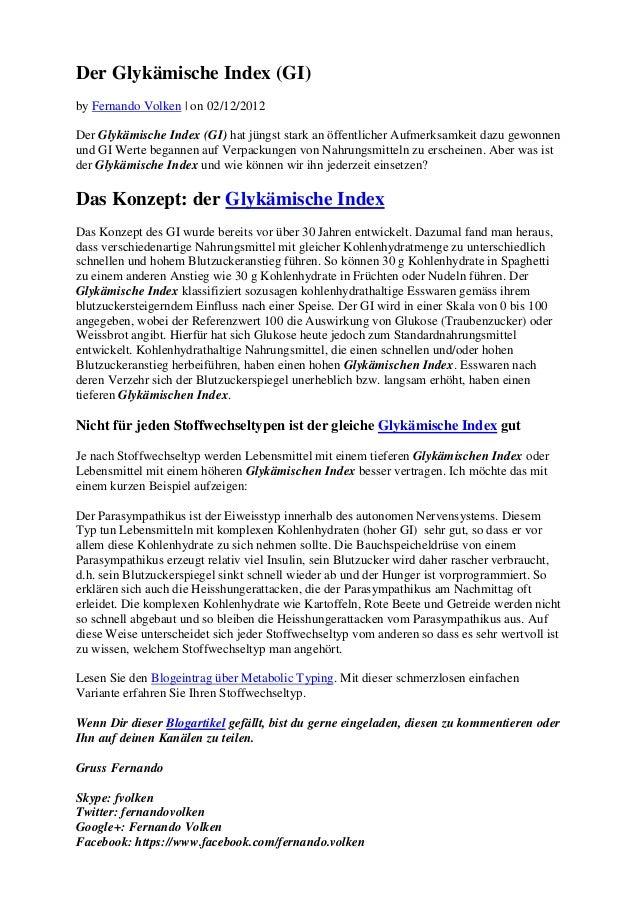 Der Glykämische Index (GI)by Fernando Volken   on 02/12/2012Der Glykämische Index (GI) hat jüngst stark an öffentlicher Au...