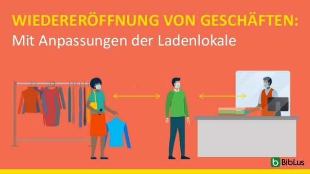 WIEDERERÖFFNUNG VON GESCHÄFTEN: Mit Anpassungen der Ladenlokale