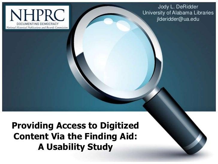 Jody L. DeRidder<br />University of Alabama Libraries<br />jlderidder@ua.edu<br />Providing Access to Digitized Content Vi...