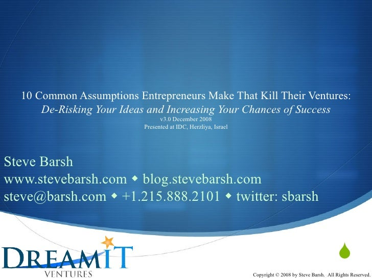10 Common Assumptions Entrepreneurs Make That Kill Their Ventures: De-Risking Your Ideas and Increasing Your Chances of Su...