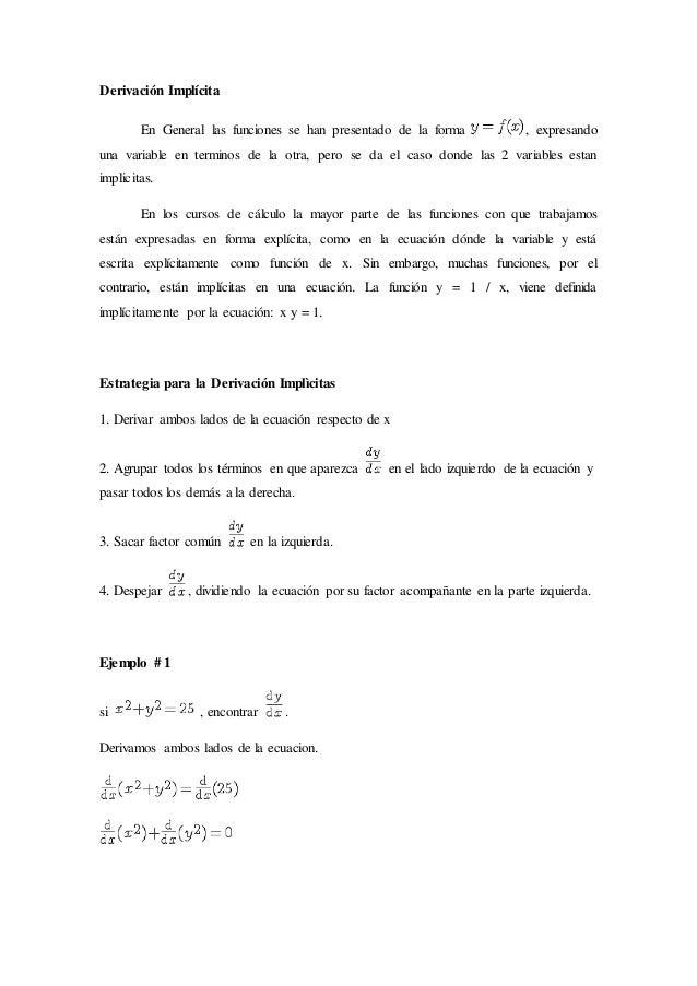 Derivación Implícita En General las funciones se han presentado de la forma , expresando una variable en terminos de la ot...