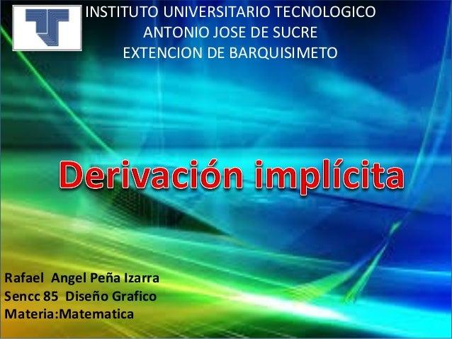 INSTITUTO UNIVERSITARIO TECNOLOGICO ANTONIO JOSE DE SUCRE EXTENCION DE BARQUISIMETO Rafael Angel Peña Izarra Sencc 85 Dise...