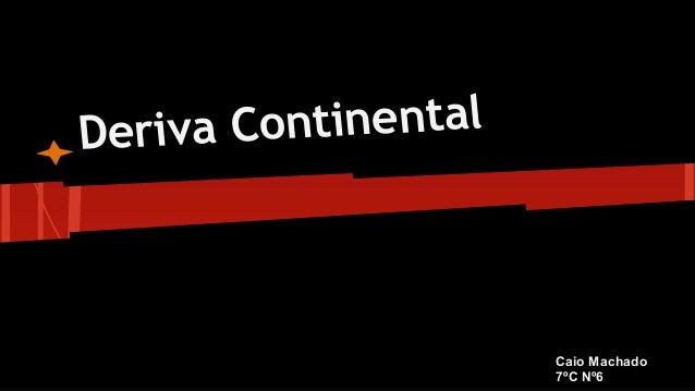 Continental Deriva  Caio Machado 7ºC Nº6